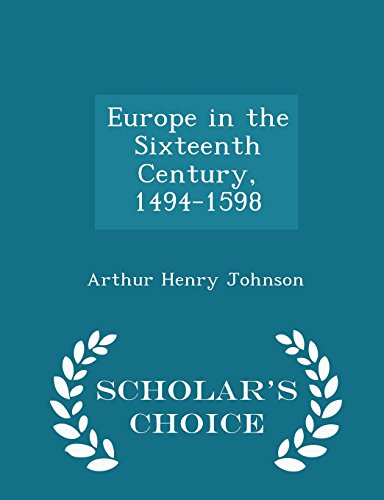 Europe in the Sixteenth Century, 1494-1598 - Scholar's Choice Edition