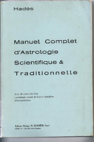 Manuel complet d'astrologie scientifique traditionnelle