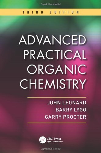 Advanced Practical Organic Chemistry, Third Edition by Leonard, John, Lygo, Barry, Procter, Garry(January 8, 2013) Paperback