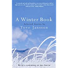 A Winter Book: Selected Stories: Selected Stories by Tove Jansson