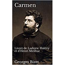 Carmen: Livret de Ludovic Halévy et d'Henri Meilhac (French Edition)