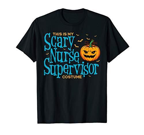 Dies ist Scary Nurse Supervisor Kostüm Halloween T-Shirt (Kostüm Supervisor)