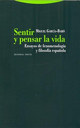 Sentir y pensar la vida: Ensayos de fenomenología y filosofía española (Estructuras y Procesos. Filosofía) por Miguel García-Baró