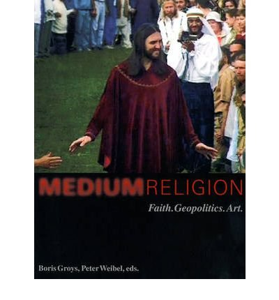 Medium Religion: Faith. Geopolitics. Art (Paperback) - Common
