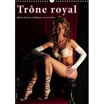 Trone royal - photos de nus artistiques sur un trone 2019: calendrier erotique de nus artistiques