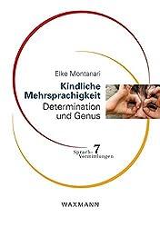 Kindliche Mehrsprachigkeit: Determination und Genus