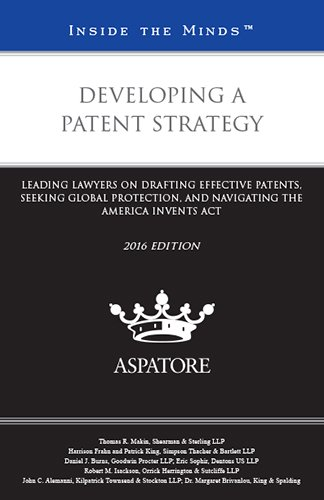 developing-a-patent-strategy-2016-leading-lawyers-on-drafting-effective-patents-seeking-global-prote