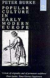 Popular Culture in Early Modern Europe by Peter Burke (1994-05-31)