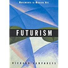 Futurism (Movements in Modern Art series) by Richard Humphreys (1999-01-01)