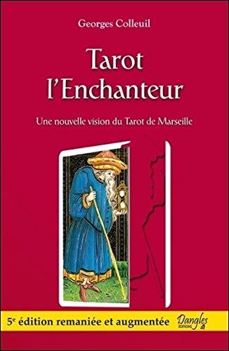 Tarot l'enchanteur - Une nouvelle vision du Tarot de Marseille PDF Books