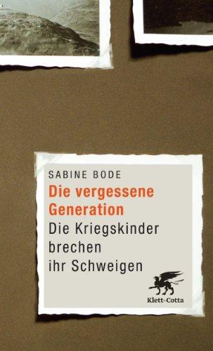 Buchseite und Rezensionen zu 'Die vergessene Generation: Die Kriegskinder brechen ihr Schweigen' von Sabine Bode