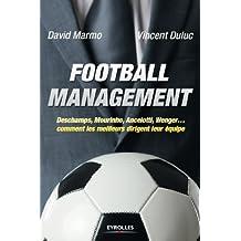 Football management: Deschamps, Mourinho, Ancelottio, Wenger... - Comment les meilleurs dirigent leur équipe