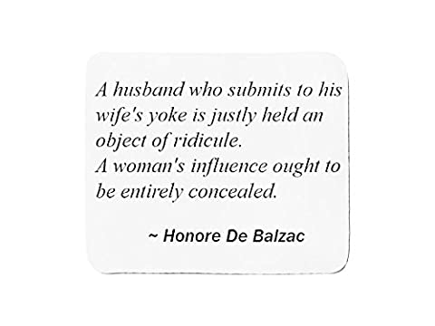 Mousepad with A husband who submits to his wife's yoke is justly held an object of ridicule. A woman's influence ought to be entirely concealed.