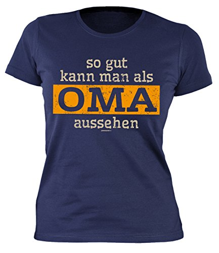 Damen-Shirt/Girlie-Shirt/Sprüche-Shirt /Familien-Shirt: so gut kann man als Oma aussehen - Geschenkidee/Geburtstag (T-shirt-sprüche Humorvolle)