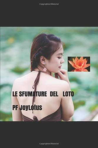 LE SFUMATURE DEL LOTO por PF JoyLotus
