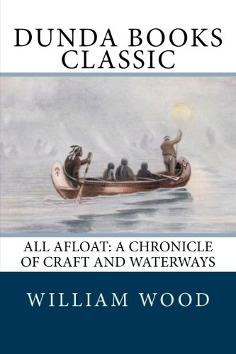 All Afloat: A Chronicle of Craft and Waterways