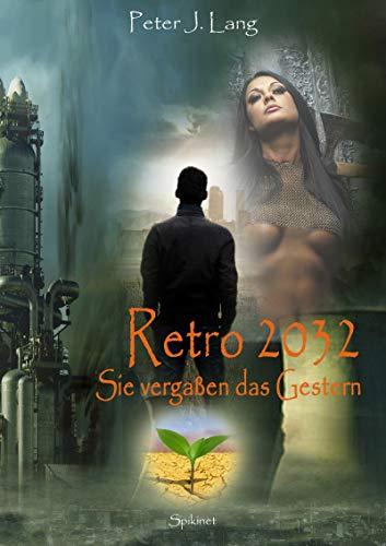 Retro 2032: Sie vergaßen das Gestern -