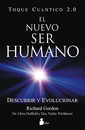 EL NUEVO SER HUMANO. TOQUE CUÁNTICO 2.0