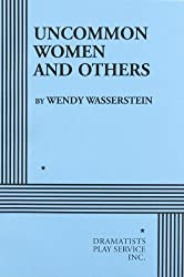 Uncommon Women and Others. by Wendy Wasserstein (1998-01-23)