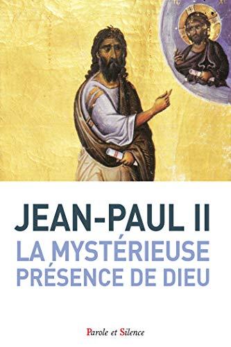 La mystérieuse présence de Dieu : Trois fois Saint par