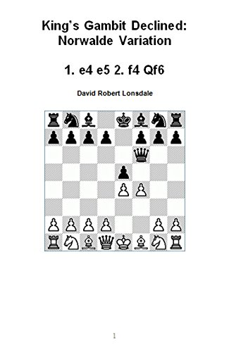King's Gambit Declined: Norwalde Variation: 1. e4 e5 2. f4 Qf6 by David Robert Lonsdale  41OFegEEezL