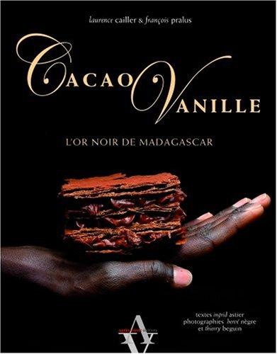 Cacao Vanille, l'or noir de Madagascar par Ingrid Astier