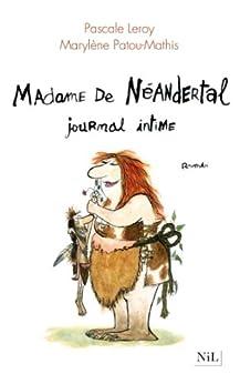 Madame de Néandertal par [LEROY, Pascale, PATOU-MATHIS, Marylène]