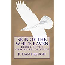 Sign of the White Raven: Book 2 of the Chronicles of Aertu