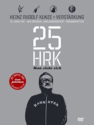 Heinz Rudolf Kunze - Man sieht sich - 25 Jahre HRK (2 DVDs + Exkl. Live CD)
