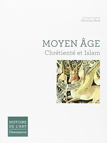 Moyen Âge : Chrétienté et Islam par Christian Heck