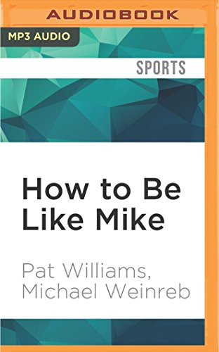 How to Be Like Mike: Life Lessons about Basketball's Best por Pat Williams