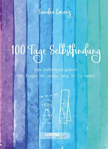 100 Tage Selbstfindung - Das Selbstfindungsbuch mit 100 Fragen für deinen Weg zu Dir selbst (Dinge Zu Tun, Journal)