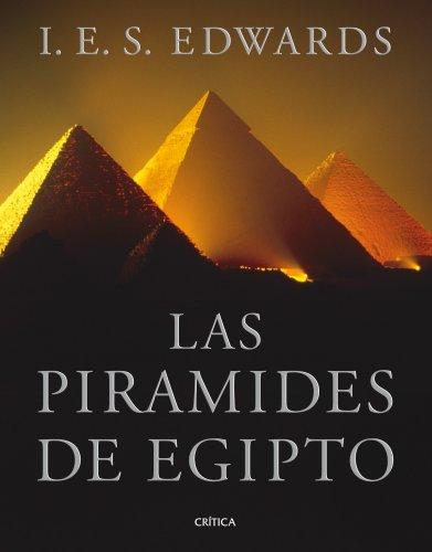Las pirámides de Egipto por I. E. S. Edwards