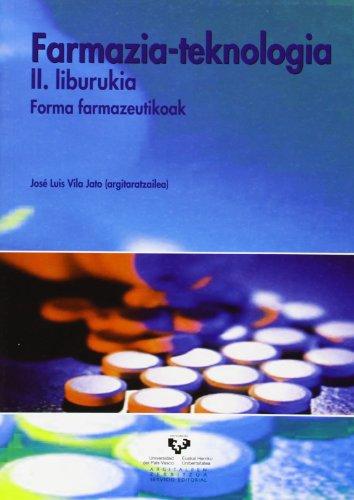 Farmazia-teknologia. II. liburukia. Forma farmazeutikoak (Vicerrectorado de Euskara) por José Luis (dir.) Vila Jato