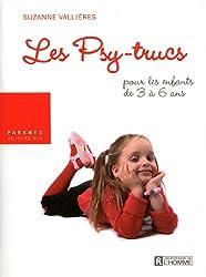 LES PSY-TRUCS - POUR LES ENFANTS DE 3 A 6ANS