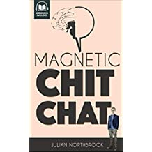 Magnetic Chit-Chat: The Art of Charismatic English Conversation for Second Language Speakers (Advanced English Book 3) (English Edition)