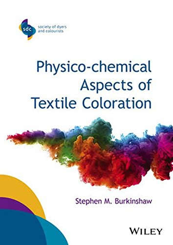 Physico–chemical Aspects of Textile Coloration (SDC–Society of Dyers and Colourists)