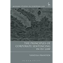 Principles of Corporate Sentencing in EU Law (Modern Studies in European Law)