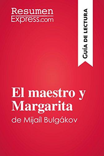 El maestro y Margarita de Mijaíl Bulgákov (Guía de lectura): Resumen y análisis completo por ResumenExpress.com