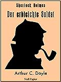 Sherlock Holmes - Der erbleichte Soldat und weitere Detektivgeschichten: Vollständige & Illustrierte Fassung (Sherlock Holmes bei Null Papier 10)