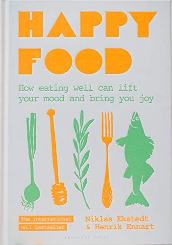 Happy Food: How eating well can lift your mood and bring you joy -