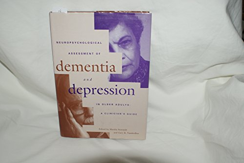 Neuropsychological Assessment Of Dementia And Depression In Older Adults A Clinician S Guide
