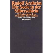 Die Seele in der Silberschicht: Medientheoretische Texte. Photographie – Film – Rundfunk (suhrkamp taschenbuch wissenschaft)