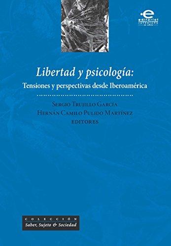 Libertad y psicología: Tensiones y perspectivas desde Iberoamérica (Saber, Sujeto & Sociedad)