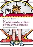 Scarica Libro Ha chiamato la cacchina perche arriva domattina Filastrocche sulla cacca (PDF,EPUB,MOBI) Online Italiano Gratis