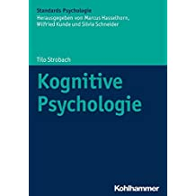 Kognitive Psychologie (Kohlhammer Standards Psychologie)