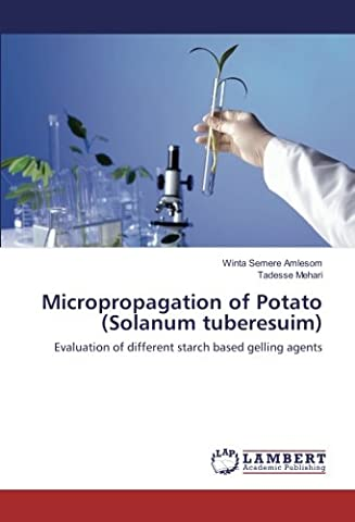 Micropropagation of Potato (Solanum tuberesuim): Evaluation of different starch based