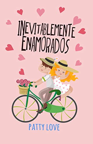 Inevitablemente enamorados de [Love, Patty ]