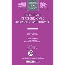 L'effectivité des décisions QPC du Conseil constitutionnel. Tome 148