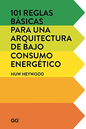 101 reglas básicas para una arquitectura de bajo consumo energético por Heywood Huw